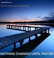 nothing-changes-until-you-do-pintrest1