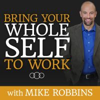 Bring Your Whole Self To Work Podcast