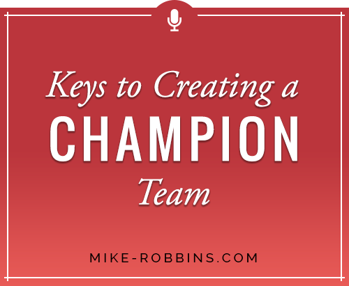 Keys to Creating Champion Team